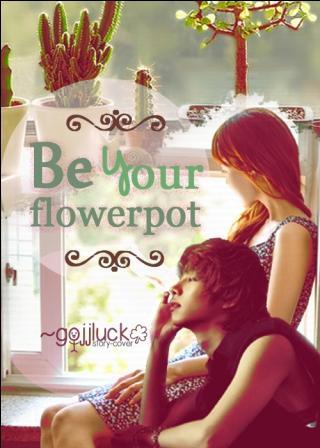 Be Your Flowerpot