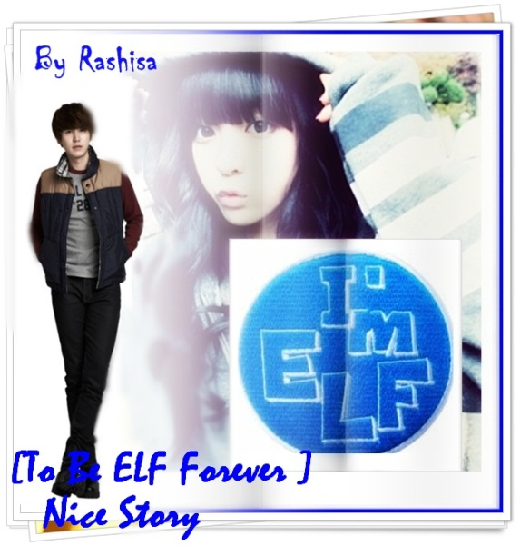 [To Be ELF Forever ] Nice Story
